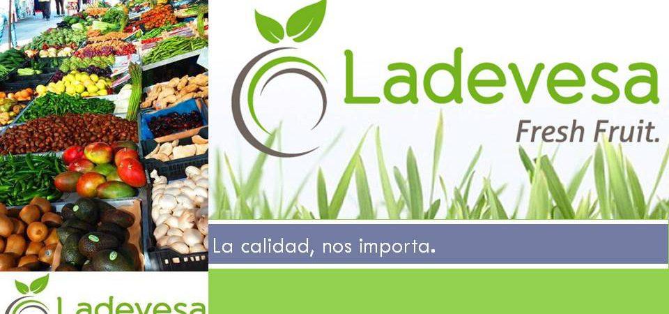La calidad tiene un nombre, Ladevesa Fresh Fruit.