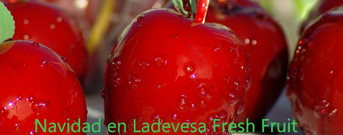 Llena la Navidad de sabor con Ladevesa Fresh Fruit.